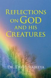 Reflections on God and His Creatures