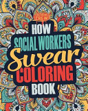 How Social Workers Swear Coloring Book