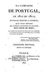 La campagne de Portugal en 1810 et 1811; ouvrage imprimé à Londres, qu'il était défendu de laisser pénétrer en France sous peine de mort;...