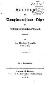 Handbuch der Dampfmaschinen-Lehre für Techniker und Freunde der Mechanik