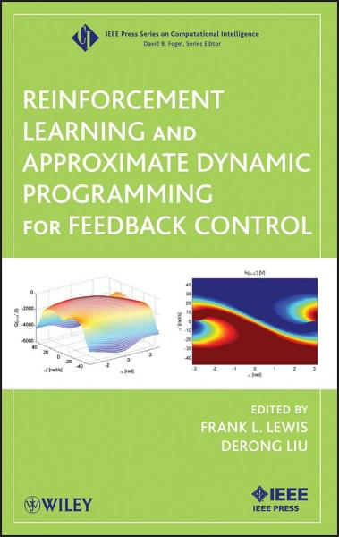 Reinforcement Learning and Approximate Dynamic Programming for Feedback Control PDF