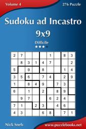 Sudoku ad Incastro 9x9 - Difficile - Volume 4 - 276 Puzzle