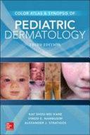 Color Atlas   Synopsis of Pediatric Dermatology  Third Edition PDF