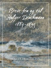 Breve fra og til Holger Drachmann: 1884-1893