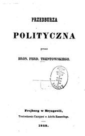 Przedburza polityczna: Przez Bron. Ferd. Trentowskiego