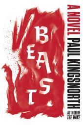 Beast: A Novel