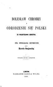 Bolesław Chrobry i odrodzenie się Polski za Władysława Łokietka: dwa opowiadania historyczne