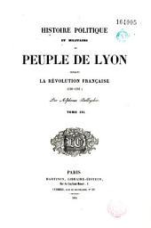 Histoire politique et militaire du peuple de Lyon pendant la Révolution française: Volume1