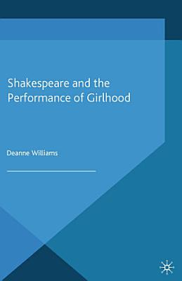 Shakespeare and the Performance of Girlhood PDF