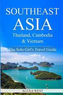 Southeast Asia   Thailand  Cambodia and Vietnam PDF