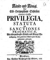 Kayser- und Königl. Das Erb-Hertzogthum Schlesien concernirende Privilegia, Statuta und Sanctiones Pragmaticae: Band 1