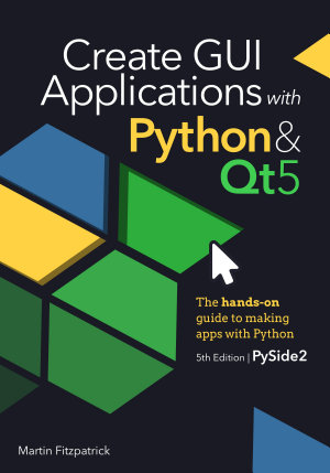 Create GUI Applications with Python   Qt5  PySide2 Edition