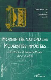 Modernités nationales, modernités importées: Entre Ancien et Nouveau Monde - (XIXe-XXIe siècle)