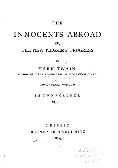 The Innocents Abroad  Or  The New Pilgrims  Progress PDF