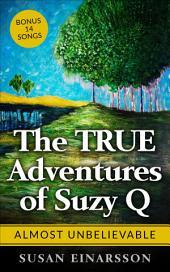 The True Adventures of Suzy Q