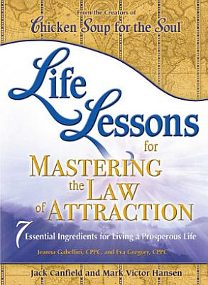 Life Lessons for Mastering the Law of Attraction PDF