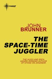 The Space-Time Juggler: Empire, Book 2