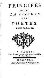 Principes Pour La Lecture Des Poëtes: Volume1