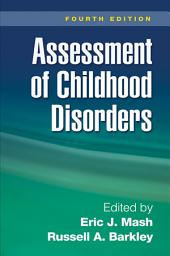 Assessment of Childhood Disorders, Fourth Edition: Edition 4