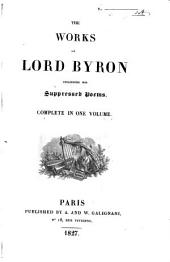 The works of lord Byron including his suppressed poems