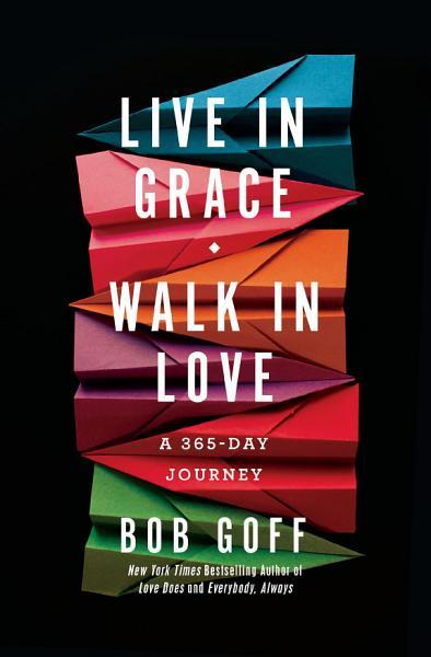 Download Live in Grace  Walk in Love Book
