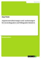 Argumentrealisierungen und -auslassungen bei monolingualen und bilingualen Kindern