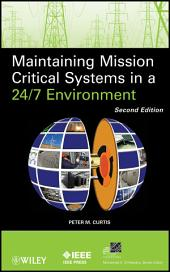 Maintaining Mission Critical Systems in a 24/7 Environment: Edition 2