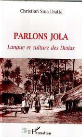 PARLONS JOLA: Langue et culture des Diolas (Sénégal)