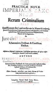 Practicae novae Imperialis Saxonicae rerum criminalium pars I[-III] ...