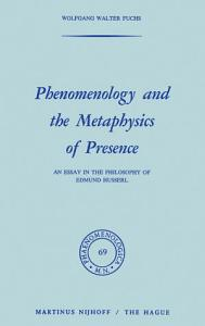 Phenomenology and the Metaphysics of Presence Book