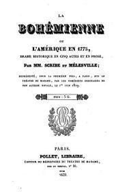 La Bohemienne, ou l'Amerique en 1775, drame historique en 5 actes et en prose