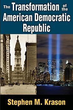 The Transformation of the American Democratic Republic PDF
