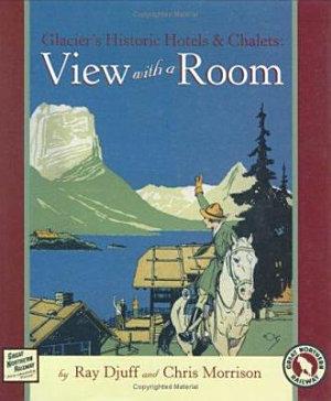 Glacier's Historic Hotels & Chalets