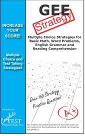 GEE Test Strategy!: Winning multiple choice strategy for the Louisiana Educational Assessment Program (LEAP 21) Graduate Exit Exam