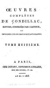Œuvres complètes de Condillac: Volumes8à9