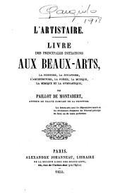 L'artistaire: Livre des principales initiations aux beaux-arts