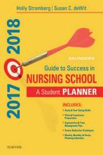 Saunders Guide to Success in Nursing School  2017 2018   E Book PDF