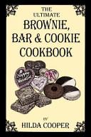 The Ultimate Brownie, Bar & Cookie Cookbook