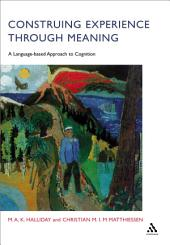Construing Experience Through Meaning: A Language-Based Approach to Cognition