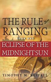 The Rule of Ranging 1: Eclipse of the Midnight Sun