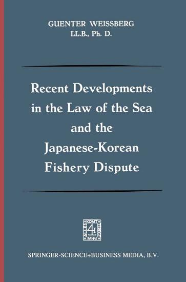 Recent Developments in the Law of the Sea and the Japanese Korean Fishery Dispute PDF