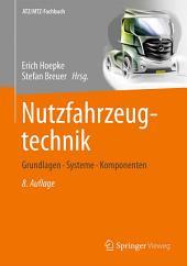Nutzfahrzeugtechnik: Grundlagen, Systeme, Komponenten, Ausgabe 8