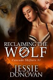 Reclaiming the Wolf (Cascade Shifters #1)