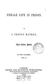 Female life in prison, by a prison matron [F.W. Robinson].