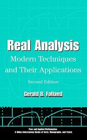 Real Analysis: Modern Techniques and Their Applications, Edition 2