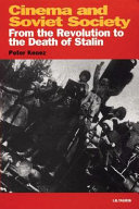 Cinema and Soviet Society from the Revolution to the Death of Stalin