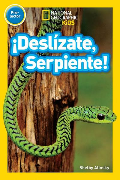 National Geographic Readers    Serpentea  Serpiente   Pre Reader
