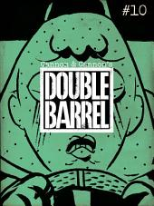 Double Barrel #10: Issue 10