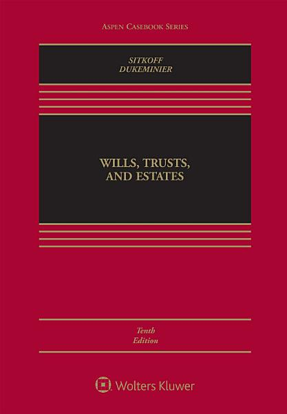 Wills Trusts & Estates, Tenth Edition
