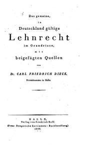 Das gemeine in Deutschland gültige Lehnrecht im Grundrisse: mit beigefügten Quellen